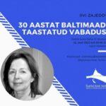30 aastat Baltimaade taastatud vabadust